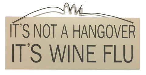 It's not a hangover it's WINE flu Gifts www.HouseSign.uk