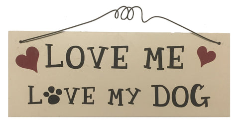 LOVE me love my dog Gifts www.HouseSign.uk