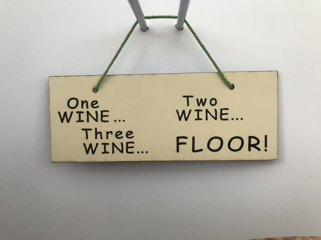 One wine two wine three wine floor Gifts www.HouseSign.co.uk