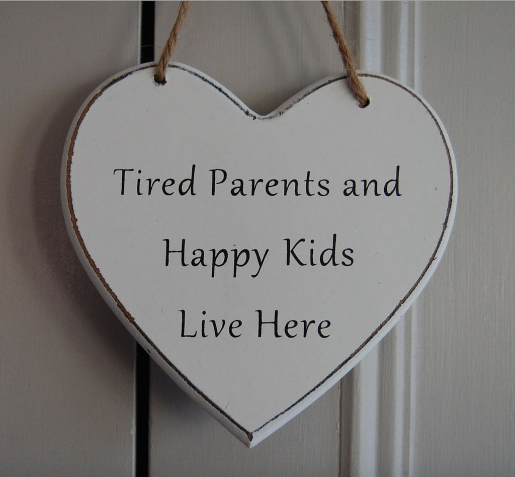 Tired Parents and Happy Kids Live Here Gifts www.HouseSign.uk