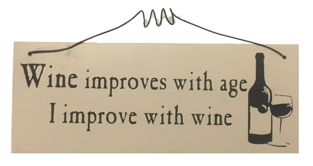 Wine improves with age I improve with wine Gifts www.HouseSign.uk