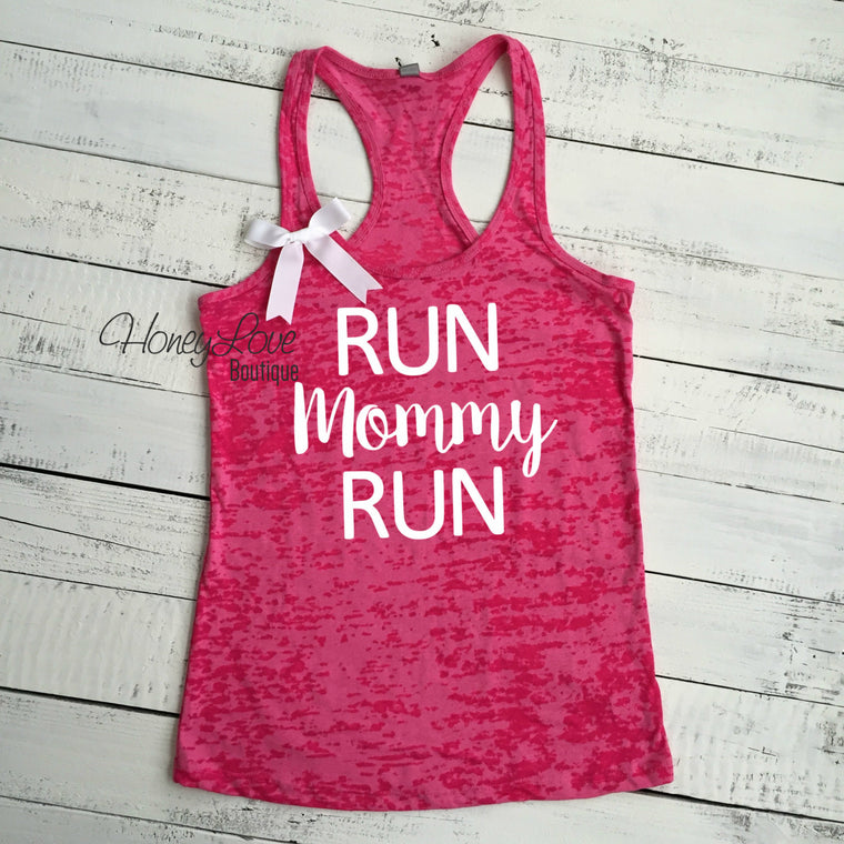 Run Mommy Run - HoneyLoveBoutique