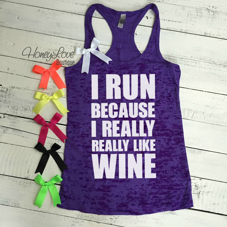 I run because I really really like WINE