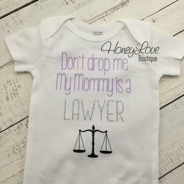 Don't drop me My Mommy is a LAWYER - cute funny baby girl bodysuit shirt - Mom, Mother's Day gift - newborn infant toddler little girl - HoneyLoveBoutique