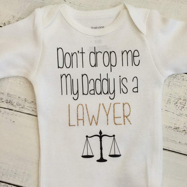 Don't drop me My Daddy is a LAWYER - gold glitter and black - HoneyLoveBoutique