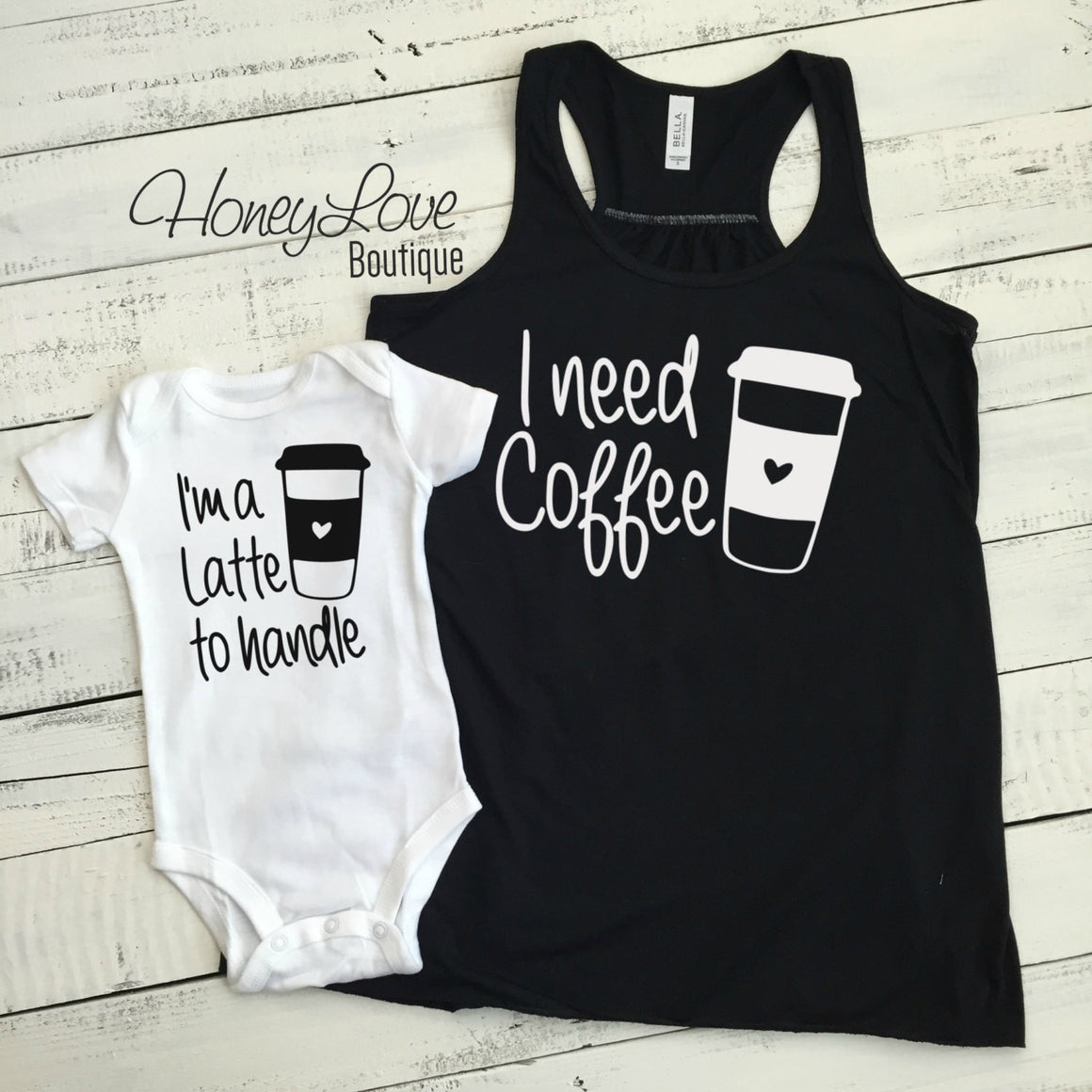 I need Coffee tank and I'm a Latte to handle bodysuit SET - HoneyLoveBoutique
