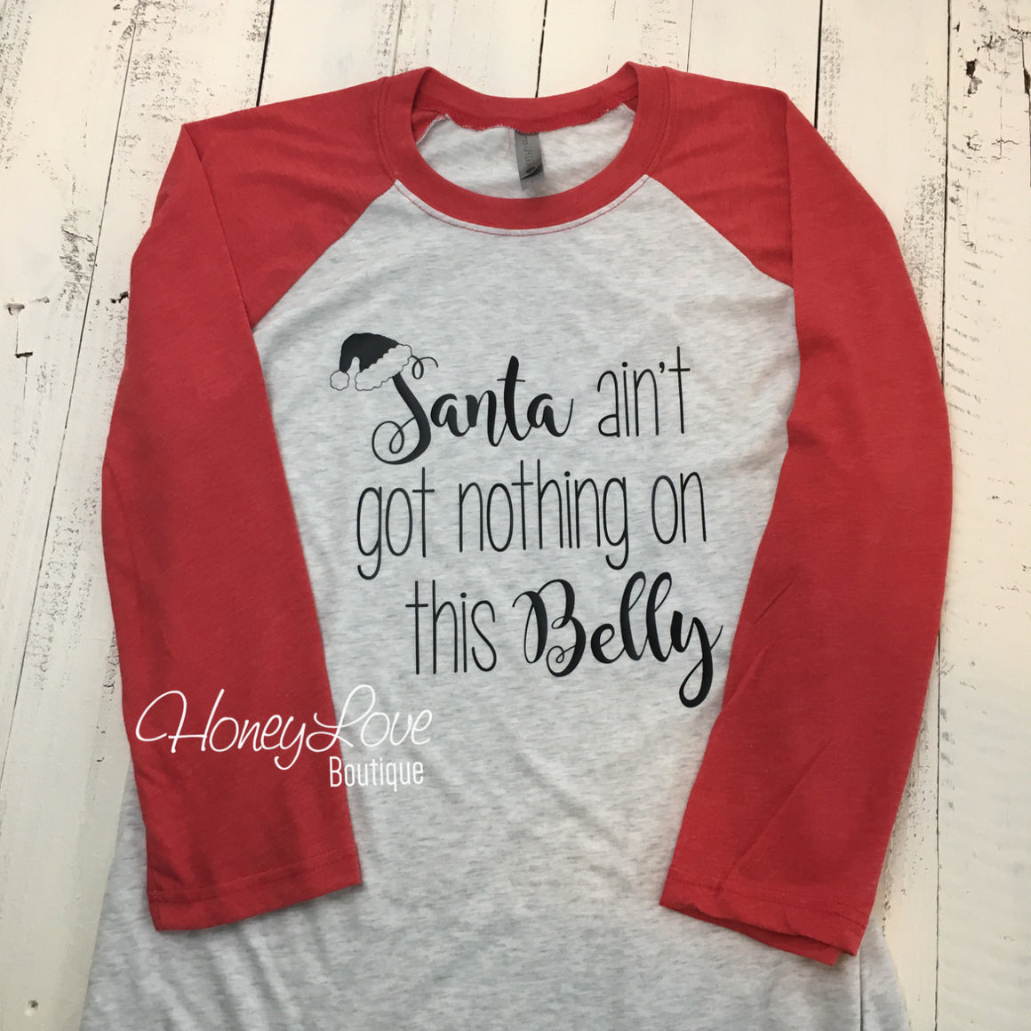 Santa ain't got nothing on this Belly! Pregnancy Announcement - Unisex - HoneyLoveBoutique
