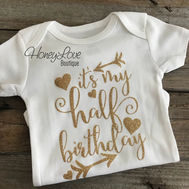 It's My Half Birthday - Silver or Gold glitter bodysuit - HoneyLoveBoutique