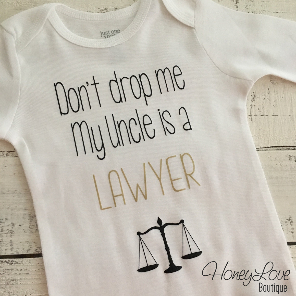 Don't drop me My Uncle is a LAWYER - gold and black - HoneyLoveBoutique