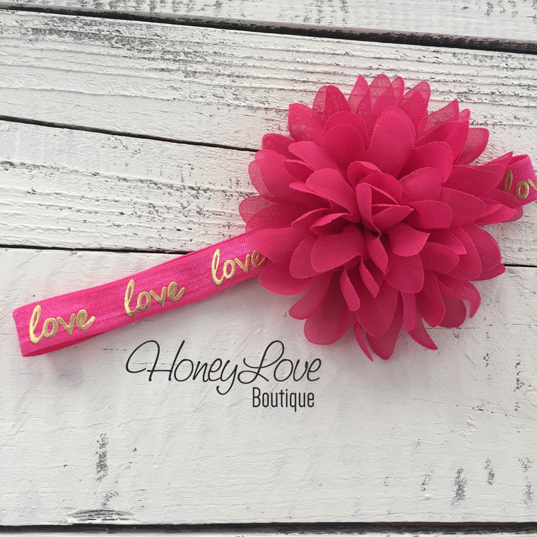 Love gold foil on hot pink elastic headband, hot pink chiffon flower or hair clip, hair bow, newborn infant toddler little baby girl - HoneyLoveBoutique