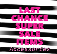 Accessories Super Sale Items!