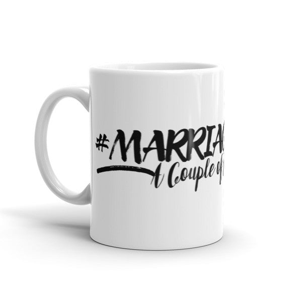 Marriage Goals coffee mug