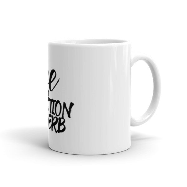 LOVE is an Action Verb Mug