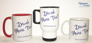 Drink More Tea!! mugs