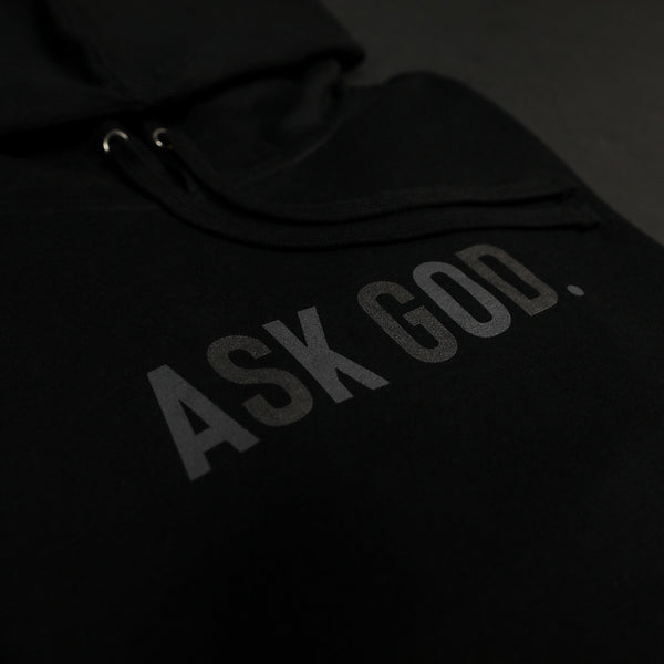 Ask God Hoodie - Triple Black