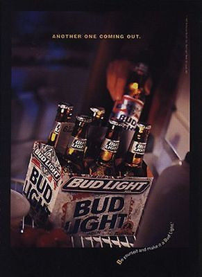 BUD Light 6 Pak Be Yourself 1997 AD Another One Coming Out