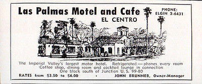 Las Palmas Motel Hotel El Centro CA Imperial Valley 1956 Travel Tourism AD