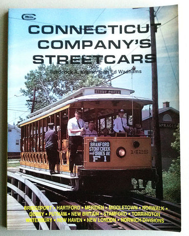 Connecticut Company's Streetcars F. A. Kramer, E. Wadhams Trolleys Cable Cars Railroadiana - Paperink Graphics