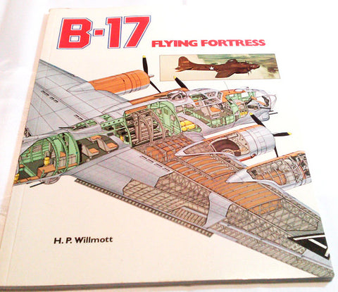 B-17 Flying Fortress Military Aircraft Aviation Airplane H.P. Willmott Softcover