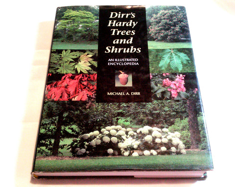 Dirr's Dirrs Hardy Trees and Shrubs An Illustrated Encyclopedia Michael A. Dirr