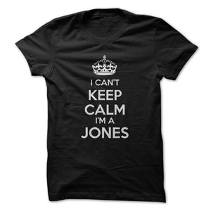 I CANT KEEP CALM IM A JONES - Guys Tee