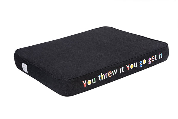 You Threw It You Go Get It  Embroidered Pet Bed Multi