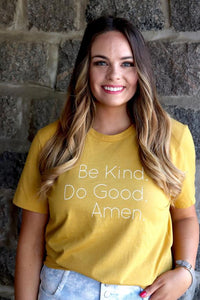 Be Kind. Do Good. Amen. Graphic Tee