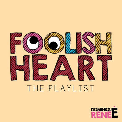 Foolish Heart - The playlist