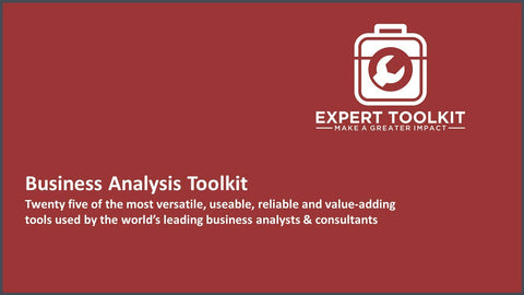 The Business Analysis Toolkit: Twenty five of the most versatile, usable, reliable & value-adding tools used by the world's leading business analysts & consultants.