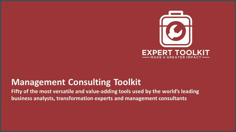 The Management Consulting Toolkit: Fifty of the most versatile and value-adding tools used by the world's leading business analysts, transformation experts and management consultants.