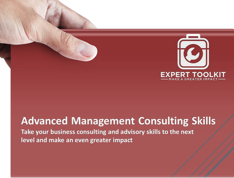 Advanced Management Consulting Skills by Expert Toolkit