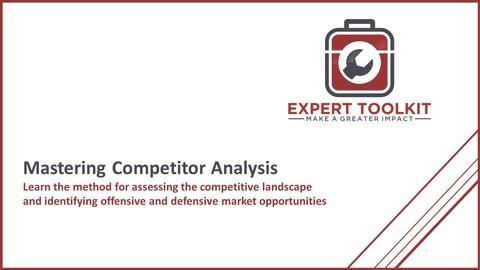 Mastering Competition Analysis - by Expert Toolkit - Management Consulting and Business Analysis Tools