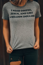 Coffee + Jesus + 10 Million Tee