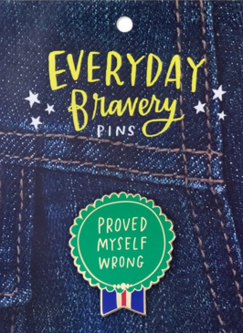 Proved Myself Wrong Bravery Pin
