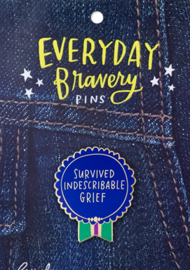 Survived Indescribable Grief Bravery Pin