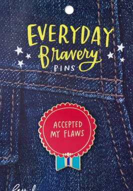 Accepted My Flaws Bravery Pin