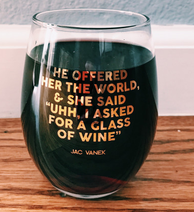 He Offered Her the World Wine Glass