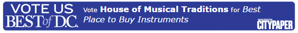Vote for House of Musical Traditions for Best Place to Buy an Instrument in DC!