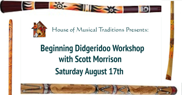 Sat. August 17 - Beginning Didgeridoo Workshop w/Scott Morrison