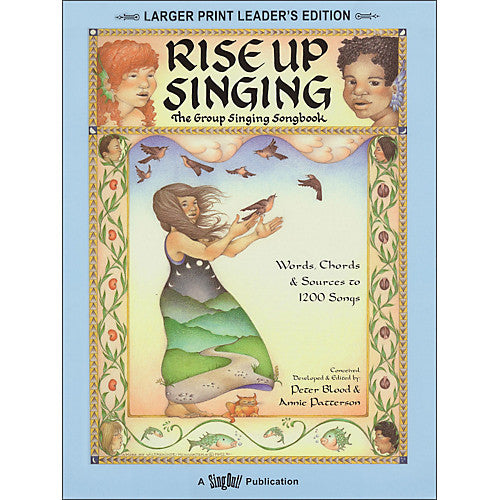 Rise Up Singing - Larger Print Leader's Edition