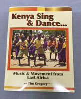 Kenya Sing & Dance: Music & Movement from East Africa by Tim Gregory (Book, DVD + CD)
