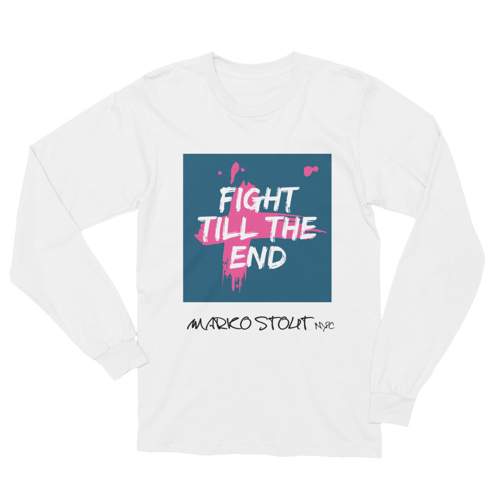 Cool Long Sleeve T-Shirt (Fight Till The End!)