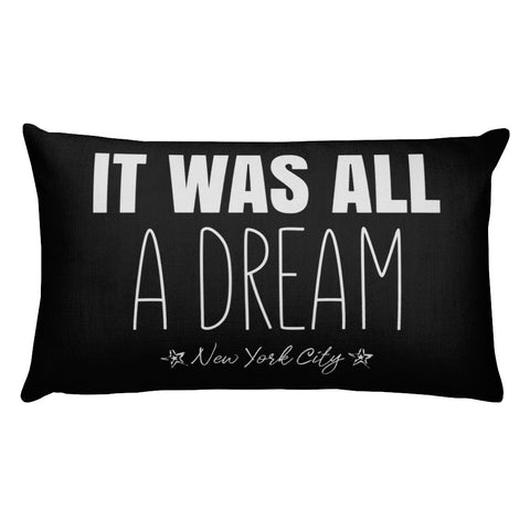 NYC Collection: Rectangular Pillow  (IT WAS JUST A DREAM)