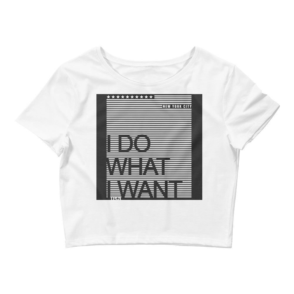 NYC Collection: Women's Crop Tee (I DO WHAT I WANT)