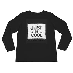 """Be Cool"" Long Sleeve"