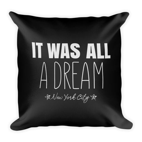NYC Collection: Square Pillow (IT WAS JUST A DREAM)