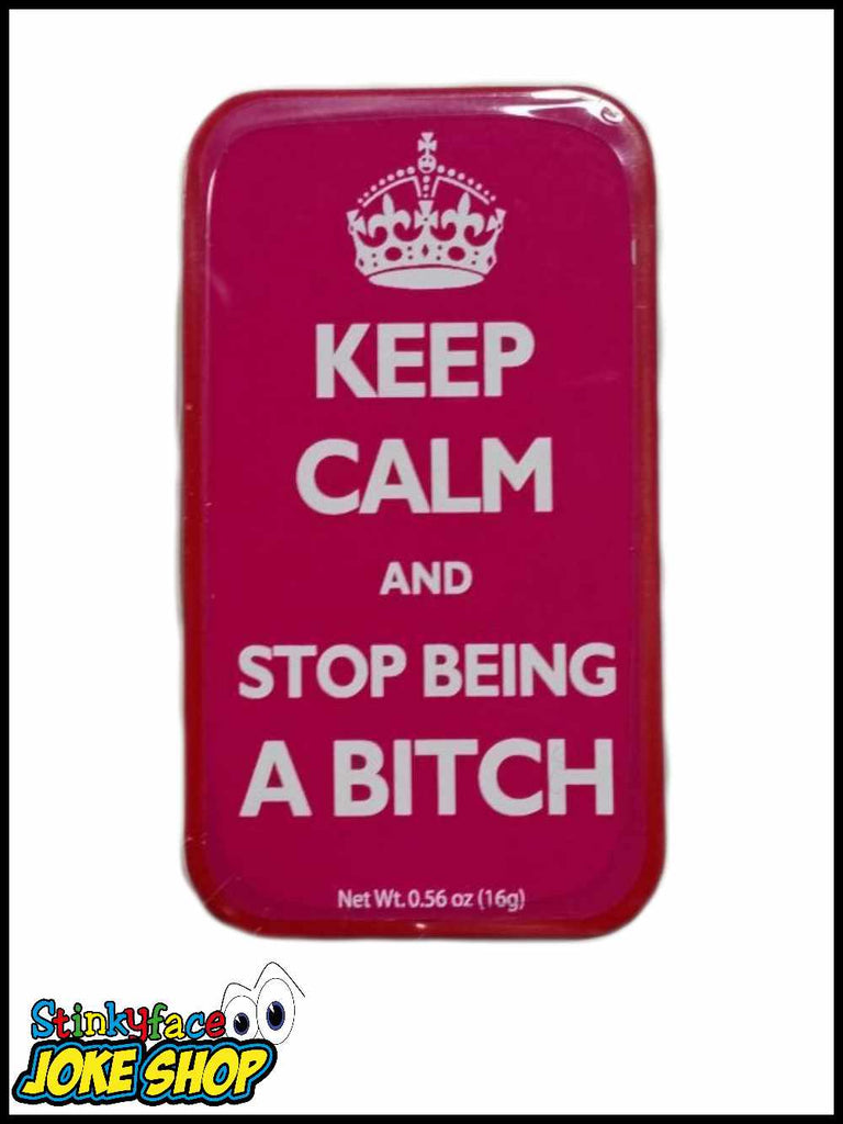 Keep Calm & stop being a Bitch Mints