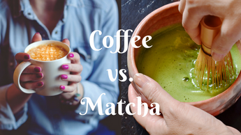 Coffee vs. Matcha: 5 Reasons to Convert