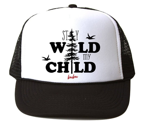 Stay Wild My Child Trucker Hat