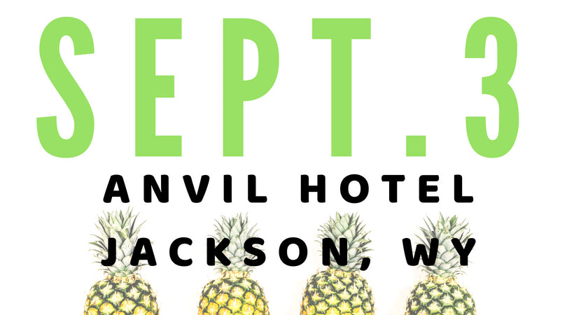 MAKER MONDAYS @ Anvil Hotel | Jackson Hole, WY: Sept. 3, 2018